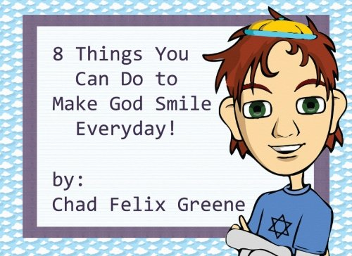 9781480076518: 8 Things You Can Do to Make God Smile Everyday!