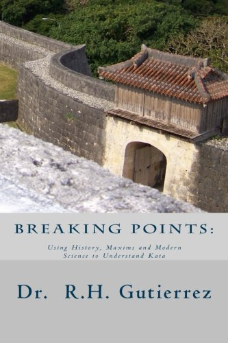 9781480077591: Breaking Points: Using History, Maxims and Modern Science to Understand Kata