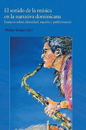 9781480078895: El sonido de la musica en la narrativa dominicana: Ensayos sobre identidad, nacion y performance (Spanish Edition)