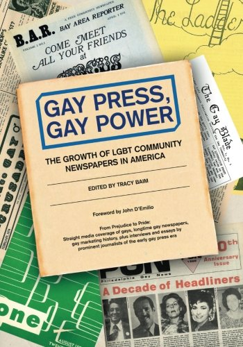9781480080522: Gay Press, Gay Power: The Growth of LGBT Community Newspapers in America