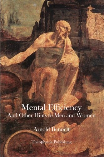 9781480081109: Mental Efficiency: And Other Hints to Men and Women