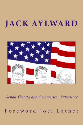 9781480084605: Gestalt Therapy and the American Experience