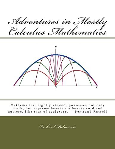 9781480084858: Adventures in Mostly Calculus Mathematics