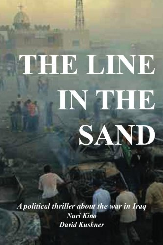 9781480084926: The Line In The Sand: A political thriller about the war in Iraq