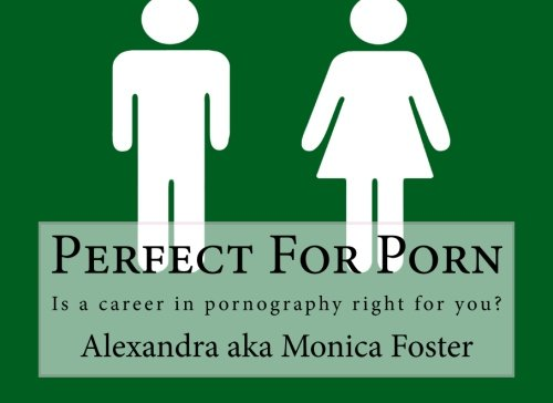 9781480085169: Perfect For Porn: Is a career in pornography right for you?