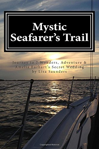 9781480085848: Mystic Seafarer's Trail: Secrets behind the 7 Wonders, Titanic's Shoes, Captain Sisson's Gold, and Amelia Earhart's Wedding
