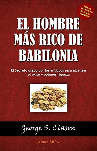 9781480086302: El hombre mas rico de Babilonia (Spanish Edition)