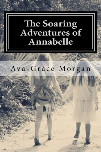 9781480086456: The Soaring Adventures of Annabelle (Volume 1)