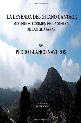 9781480089358: La Leyenda del Gitano cantaor: Misterioso crimen en la sierra de las Guajaras (Spanish Edition)