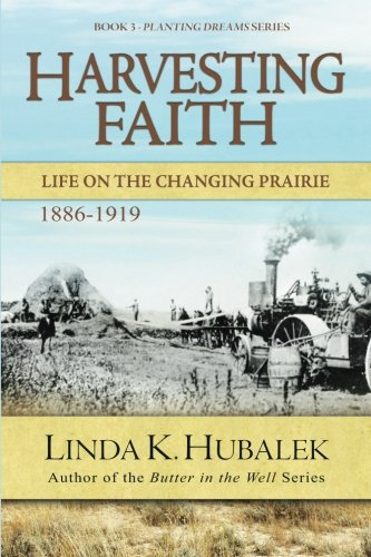 9781480090231: Harvesting Faith: Life on the Changing Prairie (Planting Dreams Series) (Volume 3)