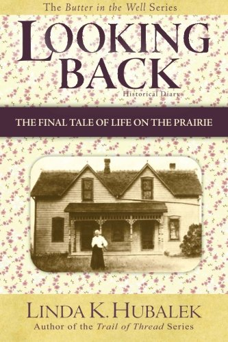 9781480090422: Looking Back: The Final Tale of Life on the Prairie (Butter in the Well Series)