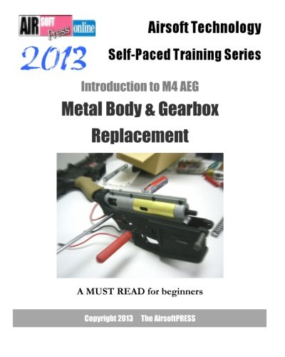 9781480092198: 2013 Airsoft Technology Self-paced Training Series: Introduction to M4 AEG Metal Body & Gearbox Replacement
