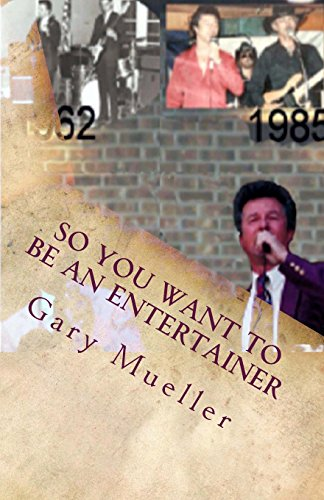 9781480092440: So You Want to be an Entertainer: An Entertainer's Story