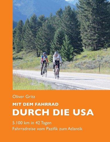 9781480092730: Mit dem Fahrrad durch die USA: 5.100 km in 42 Tagen. Fahrradreise vom Pazifik zum Atlantik. (German Edition)