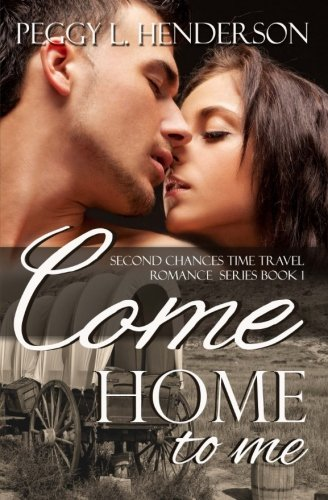 9781480093485: Come Home to Me: Second Chances Time Travel Romance Series