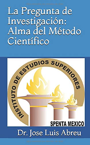 La Pregunta de Investigacion: Alma del Metodo: Abreu, Dr. Jose