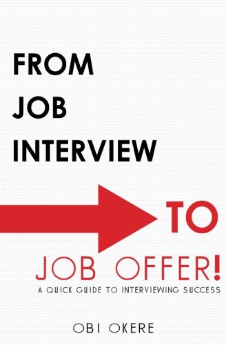 9781480094581: From Job Interview to Job Offer: A Quick Guide to Interviewing Success