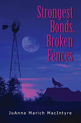 9781480096943: Strongest Bonds, Broken Fences