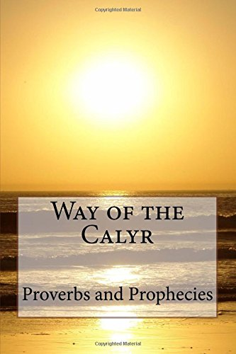 9781480097179: Way of the Calyr: Proverbs and Prophecies (Volume 2)