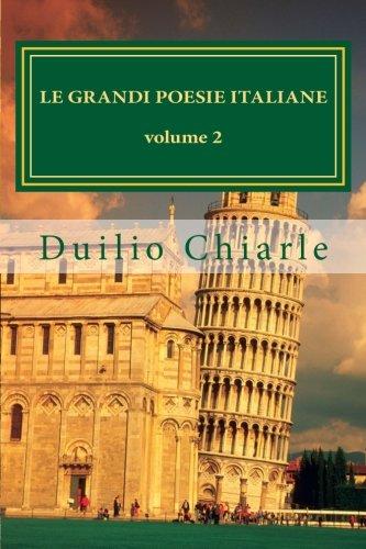 9781480098749: Le grandi poesie italiane volume 2: Antologia di grandi autori della poesia italiana (Italian Edition)