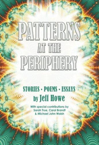 Patterns at the Periphery: Jeff Howe, Sarah