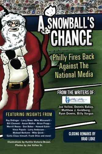 9781480100411: A Snowball's Chance: Philly Fires Back Against The National Media