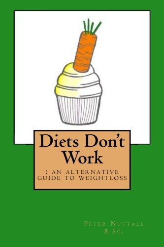 9781480101685: Diets Don't Work : an alternative guide to weight loss