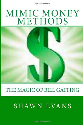 9781480101876: Mimic Money Methods: The Magic of Bill Gaffing