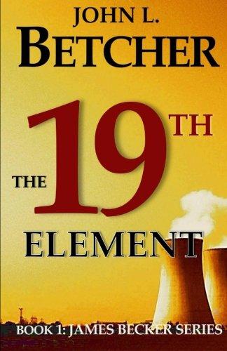 9781480102170: The 19th Element: A James Becker Suspense/Thriller