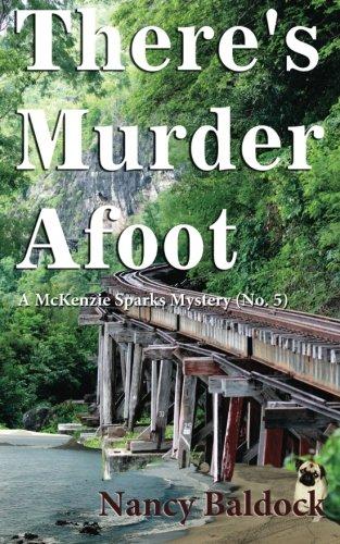 There's Murder Afoot: A McKenzie Sparks Mystery 5: Nancy Baldock