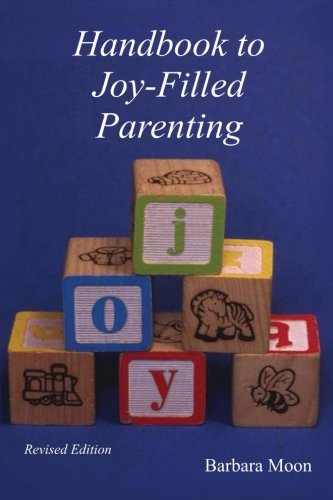 9781480103009: Handbook to Joy-Filled Parenting