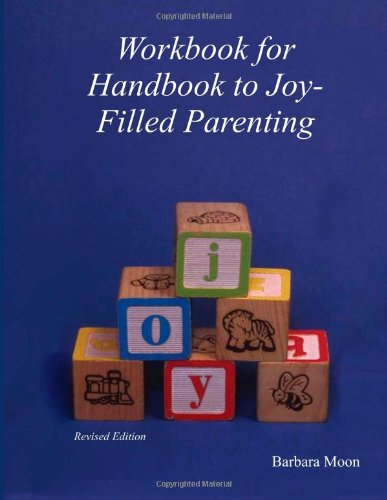 9781480103153: Workbook for Handbook to Joy-Filled Parenting (Volume 1)