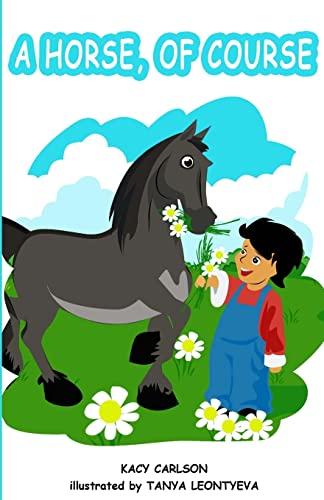 9781480104310: A Horse, Of Course
