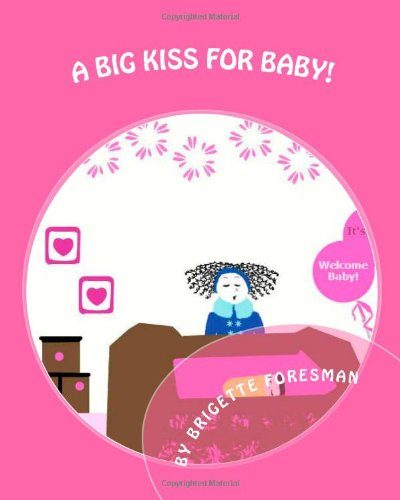9781480104389: A Big Kiss For Baby!