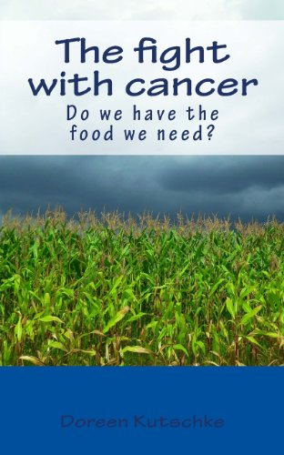 9781480105430: The fight with cancer: Do we have the food we need?