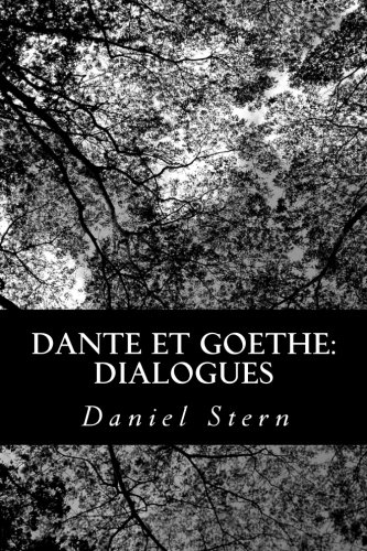 Dante et Goethe: dialogues (French Edition) (1480109967) by Daniel Stern