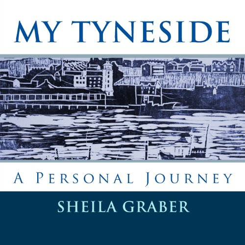 9781480111097: My Tyneside: A Personal Journey (Volume 1)