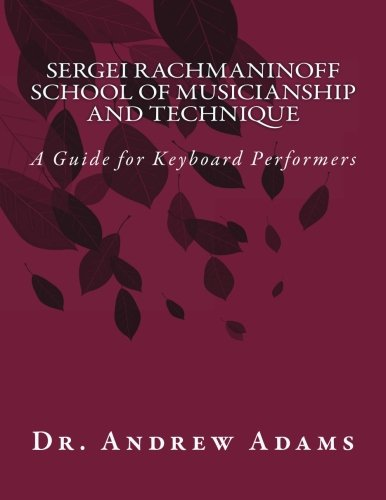 Sergei Rachmaninoff School of Musicianship and Technique: Adams, Dr Andrew