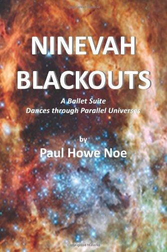 9781480112896: Nineveh Blackouts: A Ballet Suite - 'Dances Through Parallel Universes'
