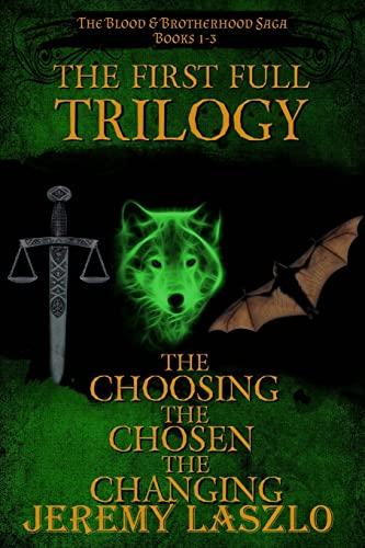 The First Full Trilogy: The Blood and Brotherhood Saga Books 1-3 (Volume 1): Jeremy Laszlo