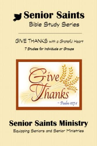 9781480114647: Senior Saints Bible Study ~ Give Thanks: Book 1