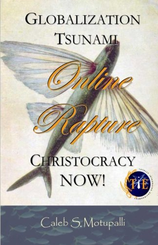 9781480115965: Globalization Tsunami | Online Rapture | Christocracy NOW!