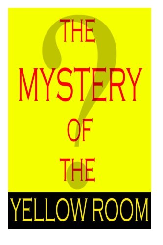 9781480116856: The Mystery Of The Yellow Room (Cambridge Studies in Medieval Life and Thought: Fourth Serie)