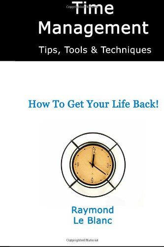 9781480116993: Time Management Tips, Tools & Techniques: Learn the most important time management skills for personal life and career success