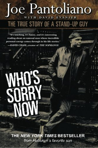 9781480118812: Who's Sorry Now: The True Story of a Stand-Up Guy