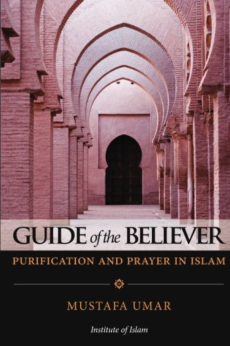 9781480119109: Guide of the Believer: Purification and Prayer in Islam