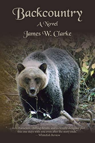 Backcountry: A Novel: Clarke, James W.