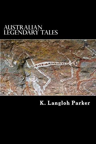 9781480119857: Australian Legendary Tales: Folklore of the Noongahburrahs