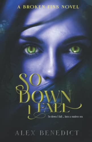 9781480120204: So Down I Fall (Broken Fins)