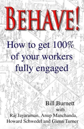 9781480120242: Behave!: How to get 100% of your workers fully engaged.